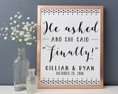 He Asked, and She Said Finally Custom Print. Engagement Party Decorations. Bridal Shower Decorations. Engagement. Finally Engaged.