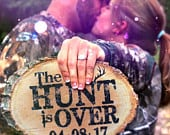 The HUNT is Over WEDDING Engagement Personalized Date Rustic Wood Slice plaque decoration sign Made in USA