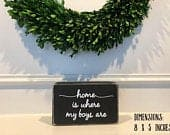 Home is Where My Boys Are Farmhouse Rustic Wood Sign, Mom of Boys Sign, Boy Mom Gift, Mother of Boys Sign, Mothers Day Gift From Sons