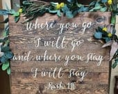 Ruth 1:16 Sign, Where you go I will go sign, Wedding Decor, Wedding Ceremony Sign, Wedding Sign, Rustic Wedding, Rustic Chic Wedding