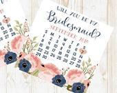 Bridesmaid Proposal Calendar, Save The Date, Bridesmaid Calendar Card, Will you be my Bridesmaid? Floral Bridesmaid wedding date card