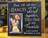 Wedding gift for Dad, dad of all the dances weve shared, personalized wedding picture frame, photo frame, Fathers Day gift favorite FR014