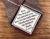 From the Bride to BRIDES BROTHER Tie Patch Sew, Iron On, 2 or 2.5 Wide, The Best Gift Our Parents Ever Gave Us Was Each Other, 15 Fonts