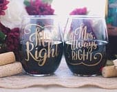 Engagement Gift for Couple Mr Right and Mrs Always Right Wine Glass Custom Wedding Gift Bridal Shower Gift Stemless Wine Glass