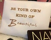 Your own kind of Beautiful Makeup bag. Kiss Me Make up bag. Cosmetic bag. Custom makeup bag. Makeup Pouch. Embroidered bag. Faux leather.