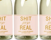 Mini Champagne Labels, Shit Just Got Real Engagement Party Favor, Funny Engagement Gift, Bachelorette Party, Bridesmaid Ask Mini Wine Labels