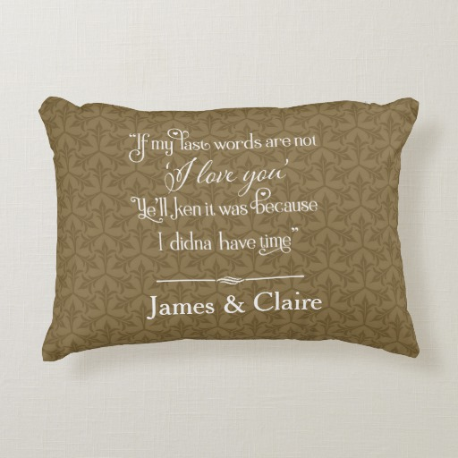 """Outlander """"If my last words"""" Personalized Wedding Decorative Pillow"""