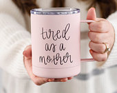 Tired As A Mother Metal Coffee Mug Mothers Day, Coffee Mug For Mom, Mom Coffee Mug, Stainless Steel Coffee Mug, Gift For Mom, Mom Gift
