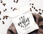 The Perfect Blend Personalized Coffee Bags Wedding Favor Bags Personalized Tea Favor Bags Personalized Wedding Favor Bags Custom Favor Bags