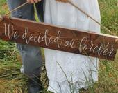 Engagement Photo Prop Sign We Decided on Forever Wood Wedding Sign Wedding Picture signs Rustic Wood Sign Hanging Wedding Chair Sign