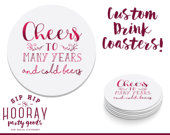Cheers To Many Years, Cheers Coaster, Cheers, Custom Coaster, Personalized Coaster, Party Coasters, Bar Coaster, Custom Favor, Coaster, 1690