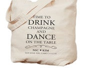 Personalized Wedding Canvas Tote Bag Time to Drink Champagne, Dance on the Table Gift, Bridesmaid Bag Wedding Tote Favor Welcome Bag