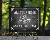 All you need is love and a Little Cake Wedding Chalkboard Sign, Printable Chalkboard, Wedding Cake Sign, Dessert Sign, Dessert Table