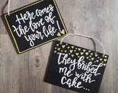 Two Ring Bearer Signs, They Bribed Me With Cake Sign, Here Comes The Love Of Your Life Sign, Flower Girl Sign, Wedding Chalkboard Sign3