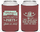 Her Boots were made for walking down the isle, Bachelorette Can Coolers, Western Bachelorette Party Can Cooler, Bachelorette Cooler (C60072)