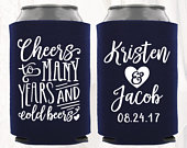 Personalized Wedding Can Cooler Cheers to Many Years Cold Beers Customized Wedding Favors Beverage Insulators, Beer Huggers
