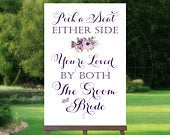 Pick a Seat Either Side Wedding Sign Instant Download 24 x 36 Poster Size Purple Blooms Eggplant Font PDF and JPG Files