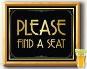 PLEASE FIND A SEAT sign, art deco find a seat, Great Gatsby find a seat, roaring 20s find a seat, 1920s find a seat, wedding decoration sign