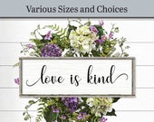 Love is Kind Sign Farmhouse Decor Wood Signs and Plaques Wedding Decor Wedding Signage