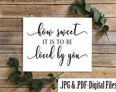 How Sweet Is It To Be Loved By You Sign, Wedding Signage, Engagement Party Favors, Creative Reception Decorations Downloadable Printable PDF