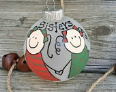 Sisters Ornament Best Friends Sister In Law Half Sister Step Sister Family Ornament Stocking Stuffer BFFs Big Sister Little Sis