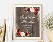 In Loving Memory Sign, Rustic Memorial Table Sign, Burgundy Floral Wedding Sign Printable, Floral Wedding Sign, Instant Download, A090