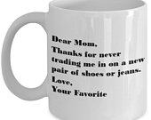 Mothers Day Gift Thanks for not trading me in Dear Mom Coffee Mug Funny Sarcastic Gag Novelty Tea Cup For Birthday, Christmas,