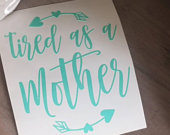 Tired as a Mother Decal/Mom Decal/Mom Life Decal/Mom Sticker//Yeti Decal/Car Decal/Laptop Decal/Mug Decal/Water Bottle Decal