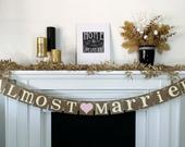 Almost Married Banner / Wedding Garland / Getaway Car Sign / Rustic / Wedding Couple Photo Prop/ Wedding Reception Decoration