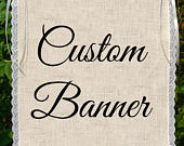 Custom wedding sign, wedding banner, rustic chic sign, page boy sign, burlap sign, ring bearer sign, flower girl sign,