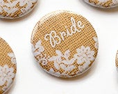 Burlap and Lace, Wedding Pins, Rustic Bachelorette, Party Favor, Hen Party Badges, Bridal Shower, Bride to Be Pin, Mother of the Groom