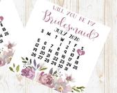 Bridesmaid Box Calendar, Save The Date, Bridesmaid Proposal Calendar Card, Will you be my Bridesmaid? Floral Bridesmaid wedding date card