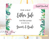 SALE Pick A Seat Either Side, Youre Loved By Both The Groom Bride Sign / Blue Green Leaves Florals Flower Design Artwork Calligraphy