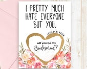 Funny Bridesmaid Card Scratch Off Will you be my Bridesmaid? Card I pretty much hate everyone but you card, funny bridesmaid proposal