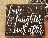 Love Laughter Ever After Wedding Decor, Sweetheart Table Sign, Rustic Wood Wedding Sign