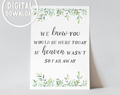 We know you would be here, memorial sign, wedding printable, wedding printables, wedding sign, instant download, wedding signs, WL18