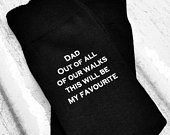 Father of the Bride socks, Dad out of all of our walks this will be my favourite, Father of the Bride gift, wedding underwear, Dad sock gift