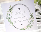 Personalised Will You Be My Bridesmaid Chief Bridesmaid Bridesman Attendant card. Rustic, greenery, botanical, country floral card.