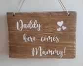 Wedding Here Comes Mummy sign rustic wooden sign