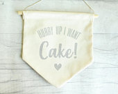 Hurry up I want cake sign, wedding banner, funny wedding sign, fabric wedding banner, flower girl banner, page boy sign, aisle sign, flag.