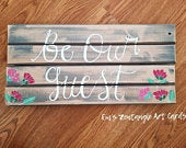 Be Our Guest Wedding Sign with reverse side hanger. Hand painted bespoke design