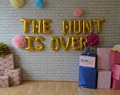 THE HUNT Is OVER 16 Rose Gold ,Silver,Gold Foil,Mylar Balloons ,I Do Engagement, Wedding Banner,Hen Party, Bride To Be