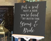 Vinyl Decal Sticker for DIY Pick a Seat Not a Side Wedding Ceremony Sign 14 inches/20 inches high Easy to Apply Wedding Sign Decal