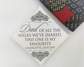 Personalised wedding tie patch for father Dad, of all the walks weve shared, this one is my favourite