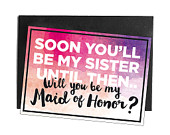 Soon youll be my sister, but until then will you be my Maid of Honor? Will You be my Maid of Honor Postcard for Sister in Law