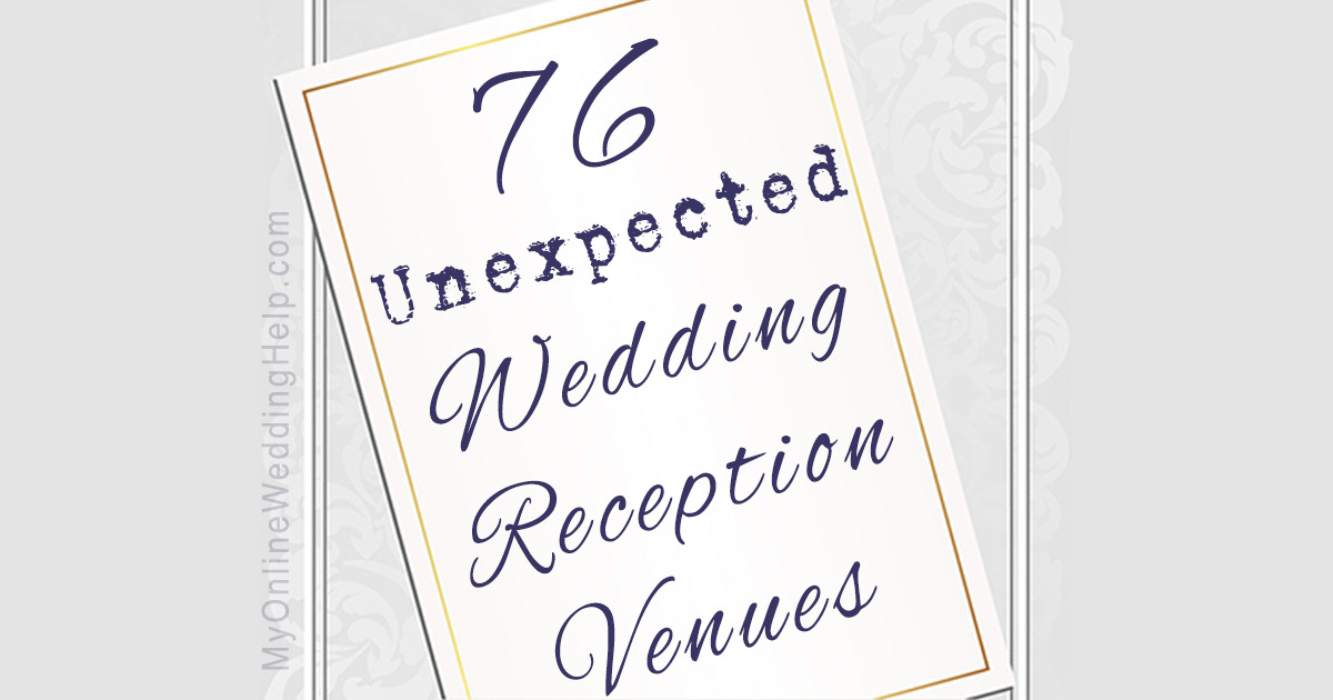 76 unique and non traditional wedding reception venue ideas. Some of these you would never have thought of. Others are kind of off the wall but may give you other ideas. #NontraditionalWedding #ReceptionVenues #WeddingVenues #WeddingVenueIdeas #UniqueWeddingVenues