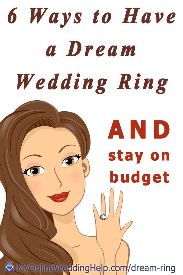 6 ways to have your dream wedding ring and still stay on budget. Read it on the My Online Wedding Help blog. #MyOnlineWeddingHelp #WeddingRing #DreamWedding