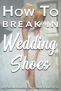 How to break in wedding shoes. Tips for making new wedding heels comfortable, without ruining them or your feet. Shoe comfort should be part of your wedding planning! #WeddingTips #WeddingPlanningTips #MyOnlineWeddingHelp #ComfortableWeddingShoes #WeddingHeels #WeddingPlanningTips #BreakinginShoes
