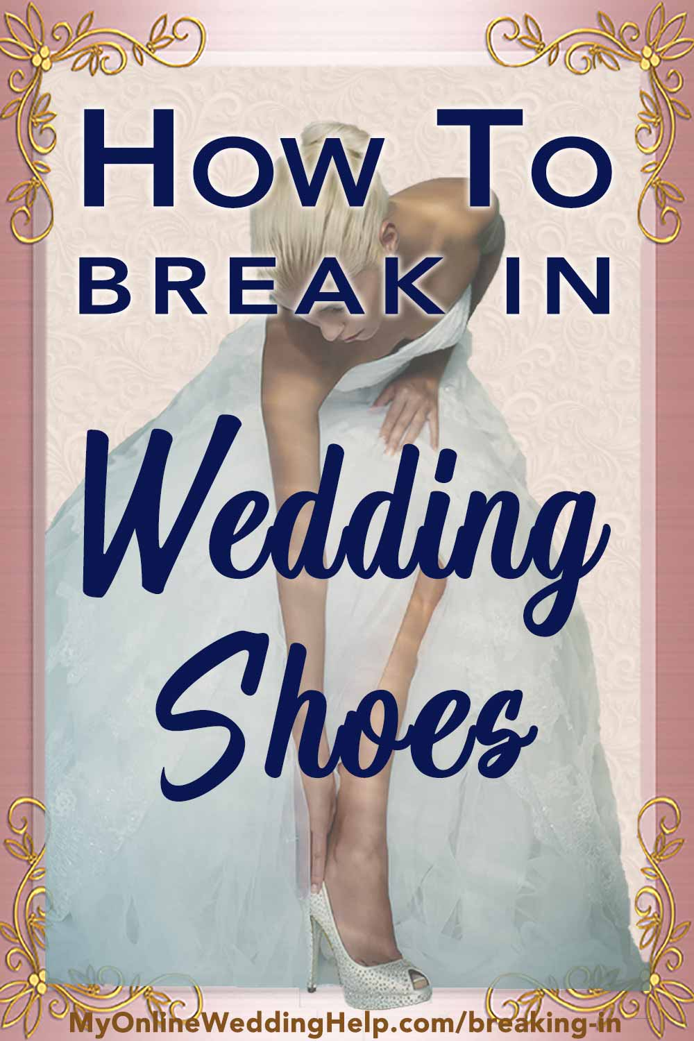 How to break in wedding shoes. Tips for making new wedding heels comfortable, without ruining them or your feet. Shoe comfort should be part of your wedding planning! Read it on the My Online Wedding Help blog. #WeddingShoes #WeddingTips #WeddingIdeas #BreakinginShoes