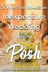 Ideas for making your inexpensive wedding look posh. Tips for making your budget wedding look more upscale with color, lighting, details, etc. #BudgetWeddingIdeas #inexpensiveweddingideas #MyOnlineWeddingHelp #InexpensiveWedding #BudgetWeddingTips #BudgetWedding #WeddingIdeas #WeddingTips